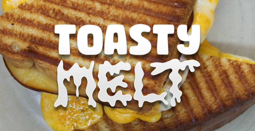 Toasty Melt