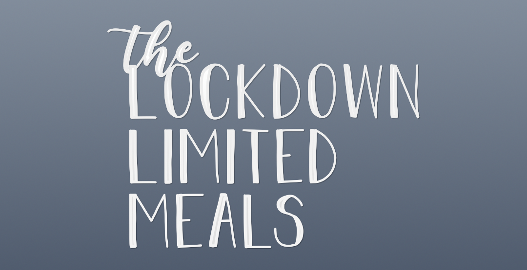 The Lockdown Limited Meals